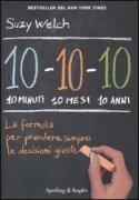 10-10-10 La Formula per Prendere Sempre le Decisioni Giuste