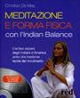 Meditazione e forma fisica con l'Indian Balance + CD