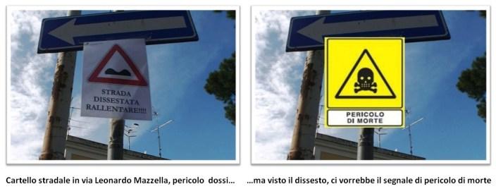 In via Leonardo Mazzella affisso il cartello pericolo dossi, ma ci vorrebbe quello di pericolo di morte