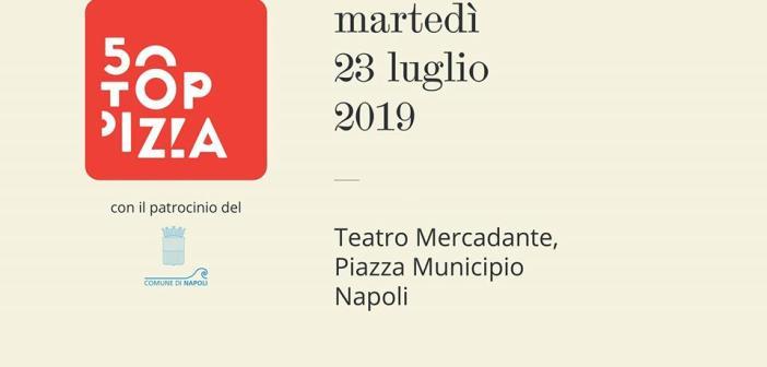 Gran Finale 50 Top Pizza 2019 – 23 luglio 2019 al Teatro Mercadante di Napoli e io ci sarò