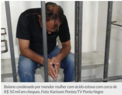 Itabunense condenado por mandar matar mulher com ácido é preso em Natal 6
