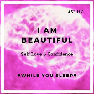 I Am Beautiful Affirmations - Reprogram Your Mind (While You Sleep)