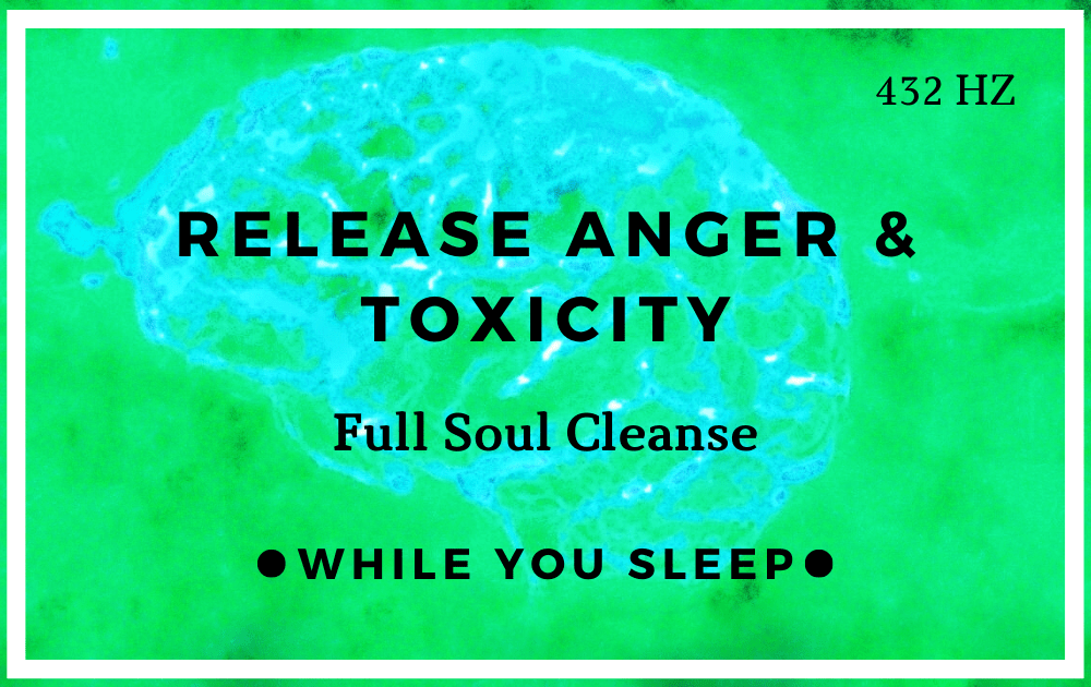 Release Anger & Toxic Energy - Reprogram Your Mind
