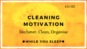 Cleaning Motivation / Declutter - Reprogram Your Mind (While You Sleep)