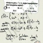Parçalı fonksiyonlarda sagdan ve soldan alinan turevler eşit olmali. Degilse turev yoktur denir..