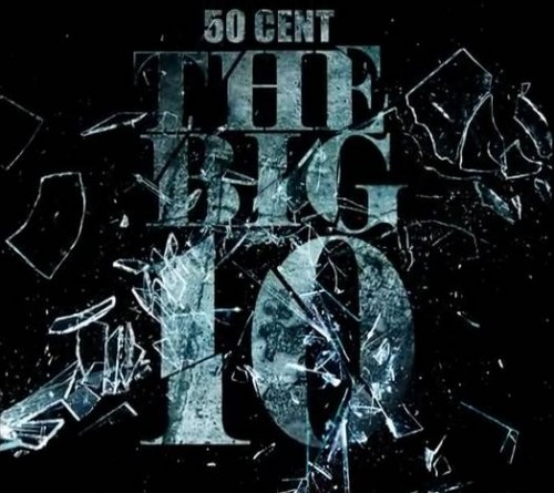 50 Cent – The Big Ten