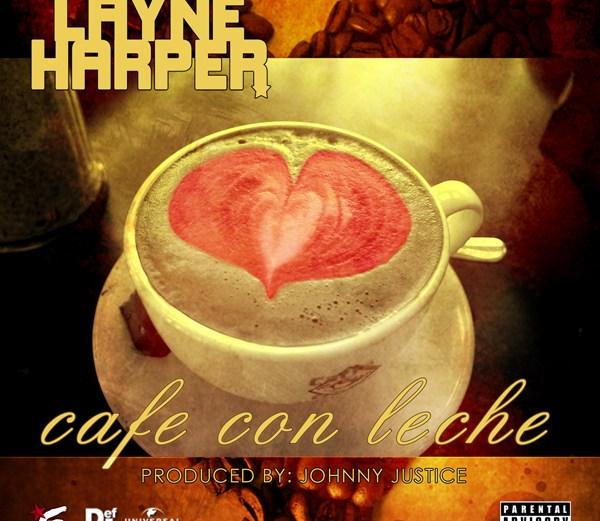 """Layne Harper """"Cafe Con Leche"""""""
