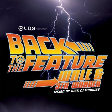 Wale & 9th Wonder – Back To The Feature (Mixtape)