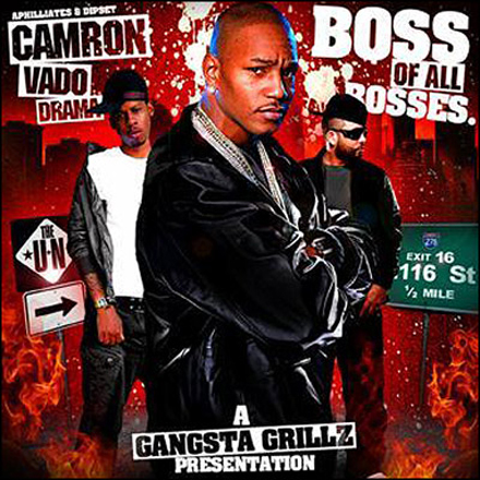 Cam'Ron, Vado & DJ Drama – Boss Of All Bosses
