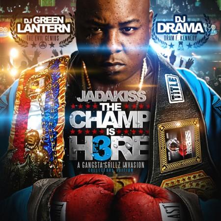 Jadakiss, DJ Green Lantern & DJ Drama – Champ Is Here 3