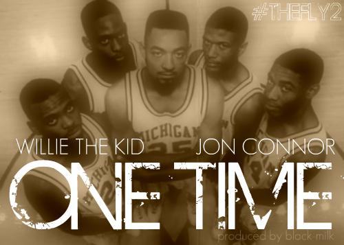 "Willie Da Kid ft. Jon Connor ""One Time"""