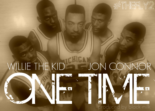 "Willie Da Kid ft. Jon Connor ""One Time"""