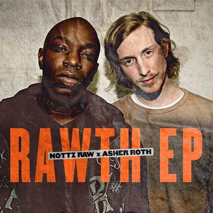"Asher Roth & Nottz Raw ""The Rawth"""