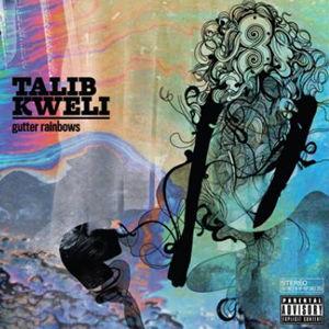 Talib Kweli – Gutter Rainbows
