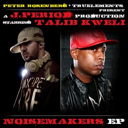 J.Period & Talib Kweli – The Noisemakers EP
