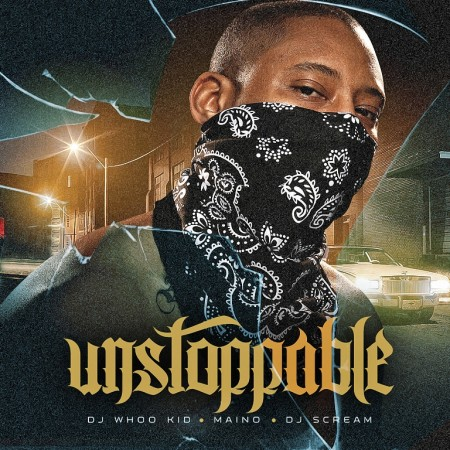 Maino – Unstoppable – Mixtape