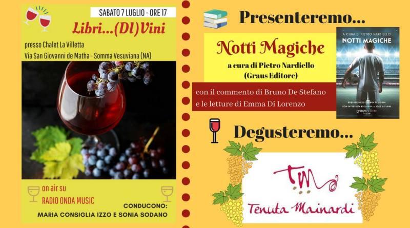 """Pietro NARDIELLO con """"NOTTI MAGICHE"""" a """"Libri... (DI)Vini"""""""