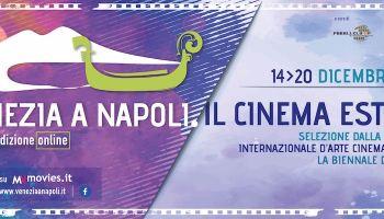 """""""Venezia a Napoli. Il cinema esteso"""" - Edizione X 1"""