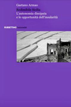 """Gaetano Armao, """"Redimibile Sicilia: l'Autonomia  dissipata  e  le opportunità della  insularità"""""""