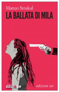 La ballata di Mila, di Matteo Strukul