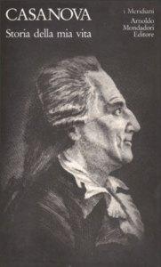 Storia della mia vita, di Giacomo Casanova