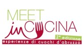 """""""Meet in cucina, esperienze di cuochi d'Abruzzo"""" alla sua seconda edizione"""