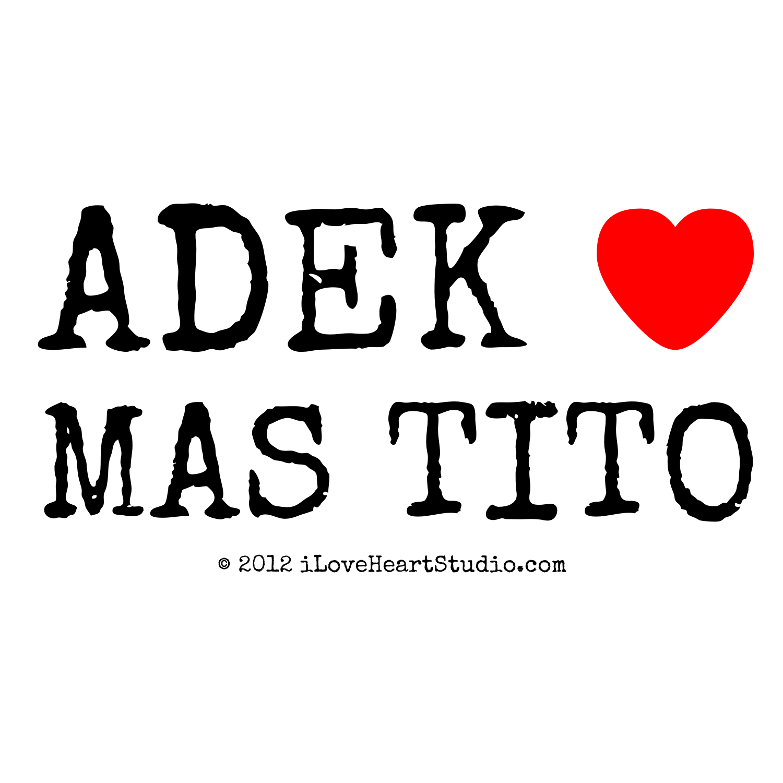 Adek Love Heart Mas Tito Design On T Shirt Poster