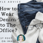 How to Wear Denim to The Office – Guest Post by I on Image