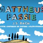 De Mattheus Passie voor kinderen en andere volwassenen