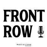 MediaLane presenteert: Front Row, de podcast over alle geheimen achter de producties