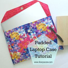 Padded Laptop Case Tutorial