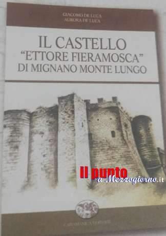 """Il castello """"Ettore Fieramosca"""" di Mignano M. L. nel volume di Giacomo De Luca e Aurora De Luca"""