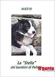 Cani e bipedi,  'La stella dei bimbi di Paliano' un volume racconta fatti e vicende della mascotte