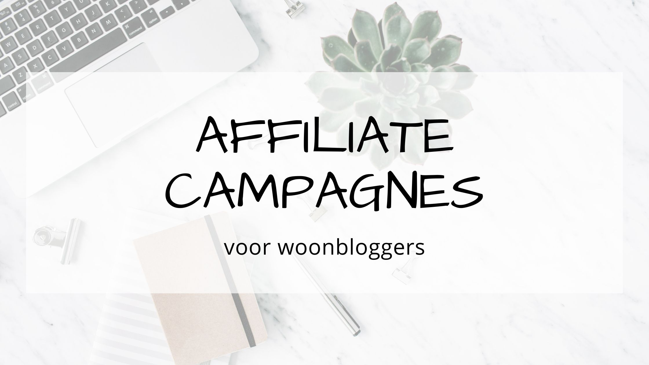 Affiliate campagnes voor woonbloggers