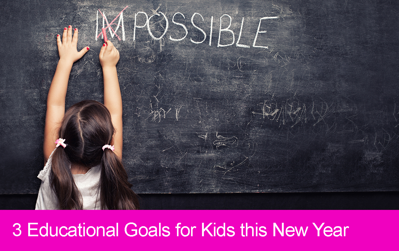3 Educational Goals To Set With Your Kids In The New Year