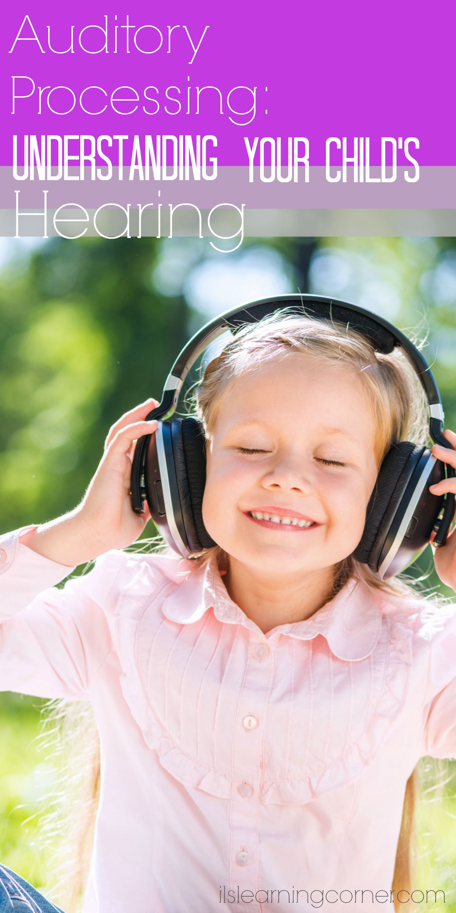 Auditory Processing Understanding Your Child S Hearing