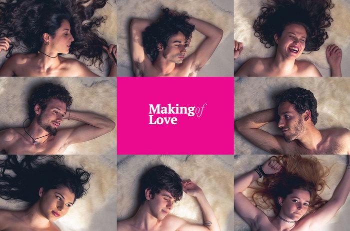 Making Of Love: il progetto che auspica la terza rivoluzione sessuale