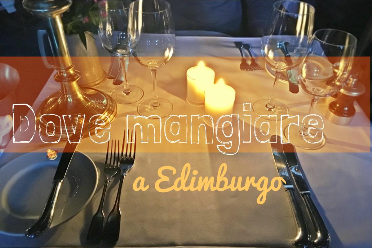 Dove mangiare a Edimburgo