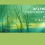 """""""Luz y medios audiovisuales, proyección multidisciplinar para artistas"""""""