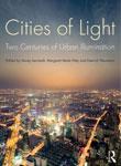 Cities of Light Two Centuries of Urban Illumination