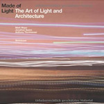 Made of Light: The Art of light and Architecture