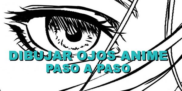 anime ojos hombre: Dibujar Ojos Anime Paso A Paso.