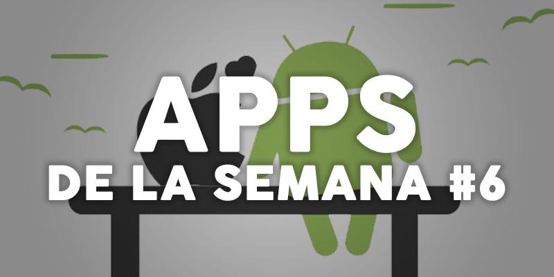 Apps de la Semana #6 para iOS y Android (10 de Abril) | IlustraIdeas