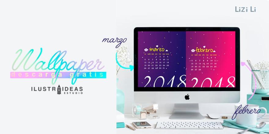 Descarga el wallpaper del mes de Febrero y Marzo