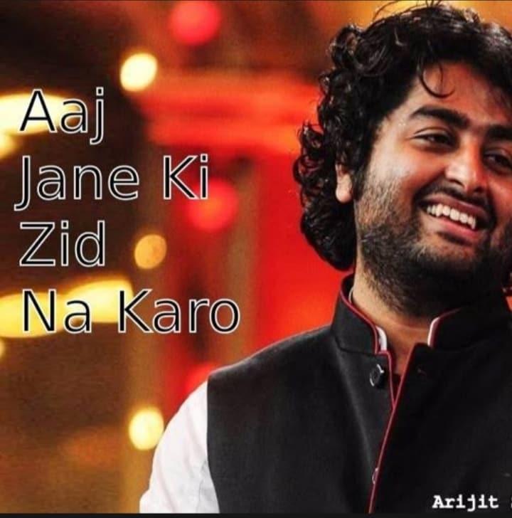 Aaj jaane ki zid na karo song lyrics  Arijit Singh