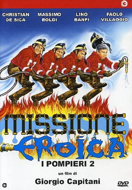 Film: I Pompieri 2 Missione Eroica (streaming gratis)