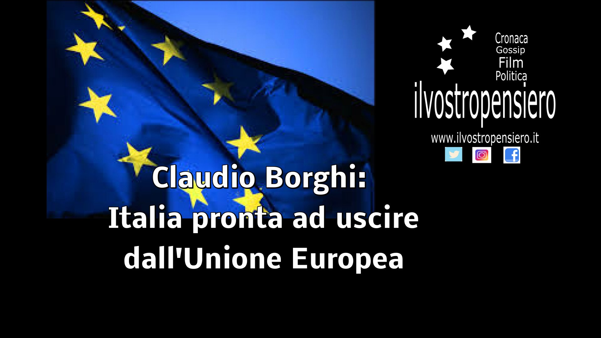 """Claudio Borghi: """"Se non riusciamo a cambiare l'Ue, dovremo uscirne"""""""