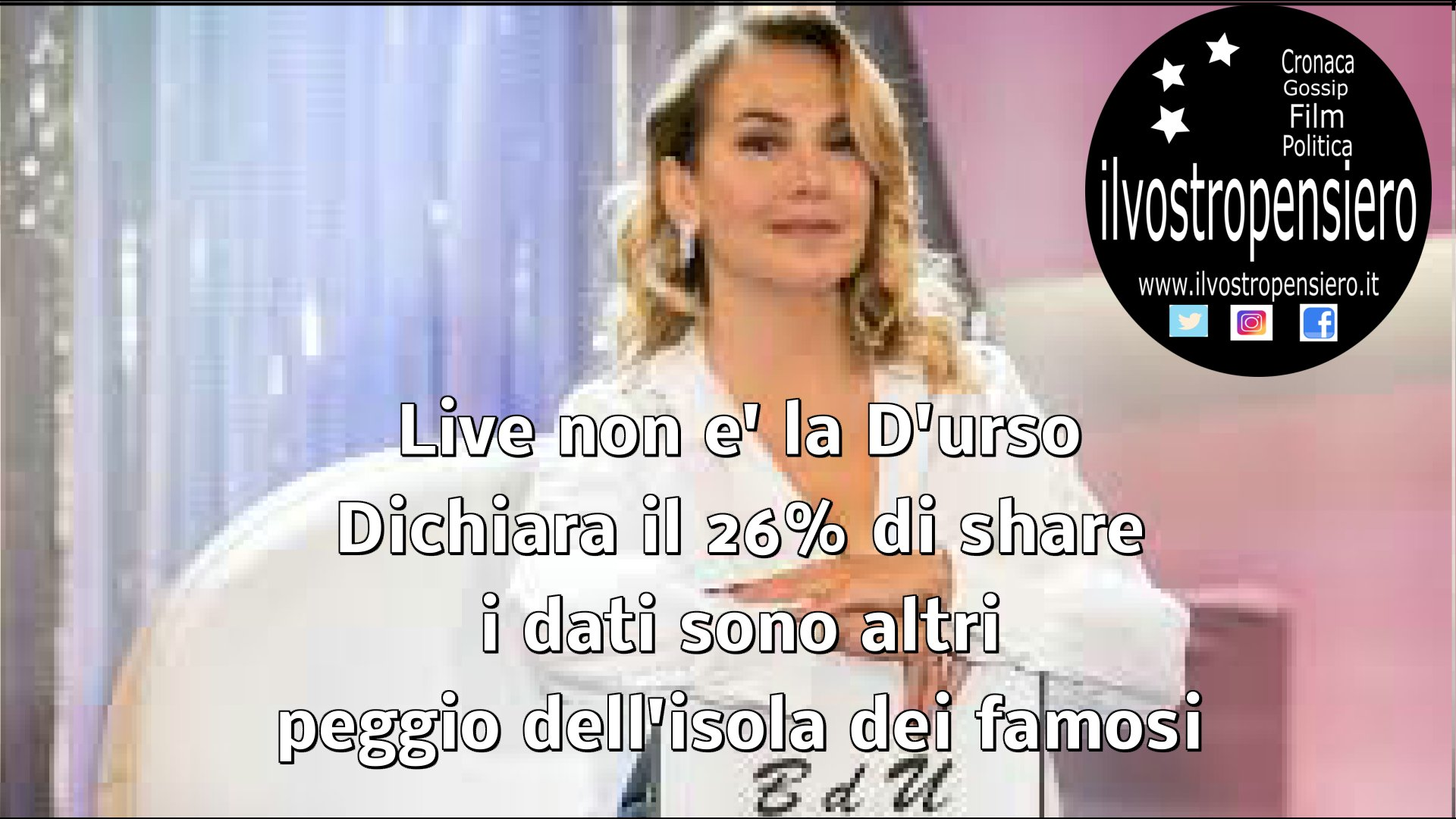 Barbara d'Urso con Live non e' la D'Urso dichiara il 26% di share,i dati sono peggio dell'isola di famosi