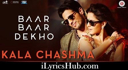 Kala Chashma Lyrics (Full Video) - Baar Baar Dekho | Sidharth, Katrina