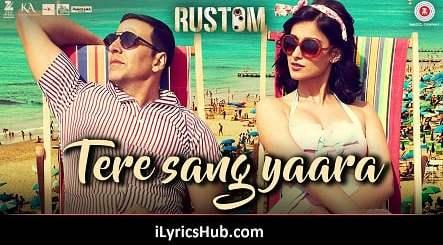 Tere Sang Yara Lyrics from Rustom